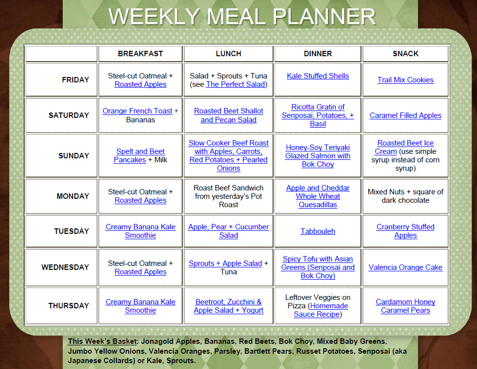 recipe links, click here: Weekly Meal Planner 10.1420.11Enjoy